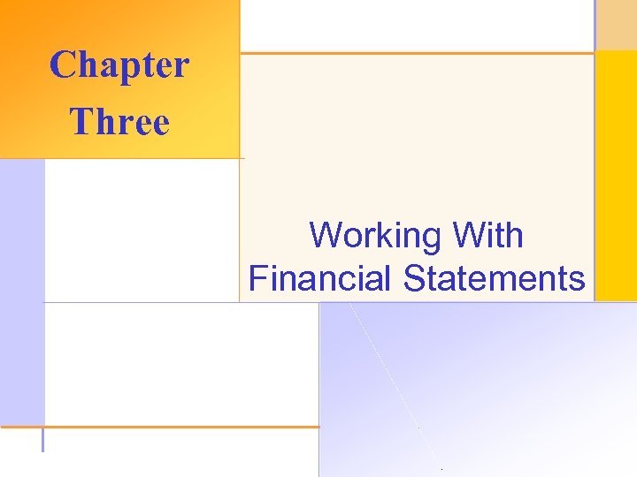Chapter Three Working With Financial Statements © 2003 The Mc. Graw-Hill Companies, Inc. All