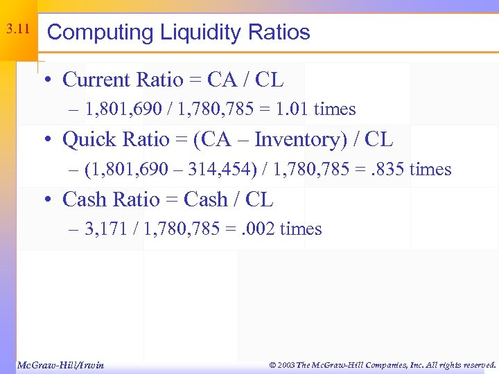 3. 11 Computing Liquidity Ratios • Current Ratio = CA / CL – 1,