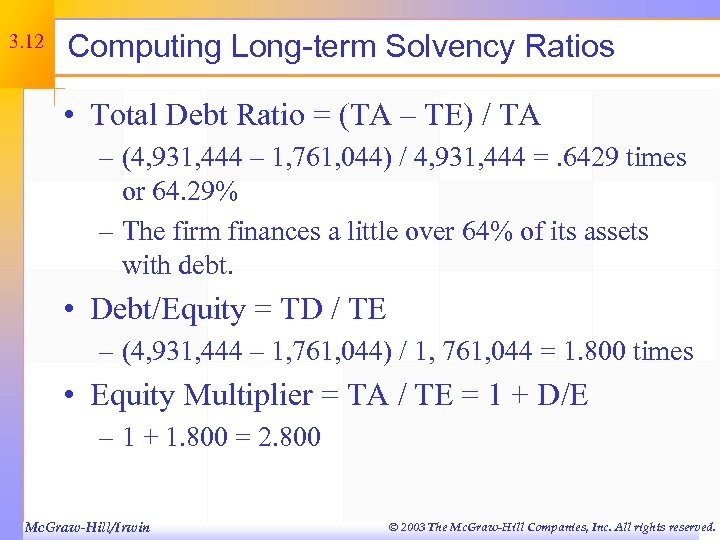 3. 12 Computing Long-term Solvency Ratios • Total Debt Ratio = (TA – TE)