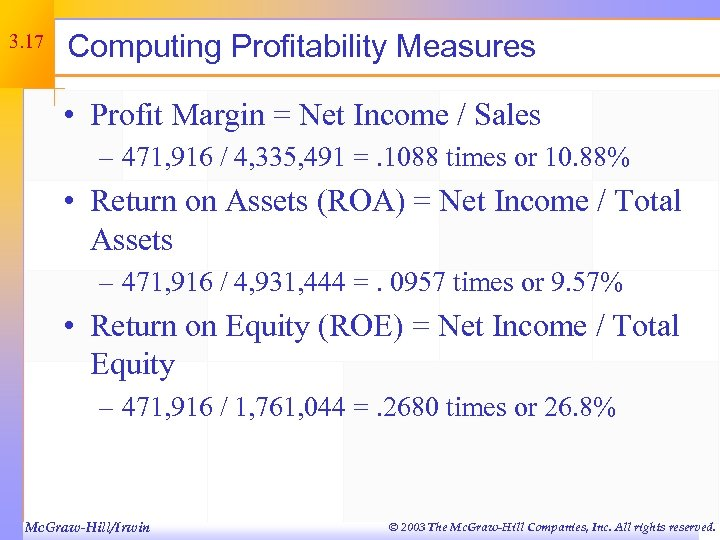 3. 17 Computing Profitability Measures • Profit Margin = Net Income / Sales –