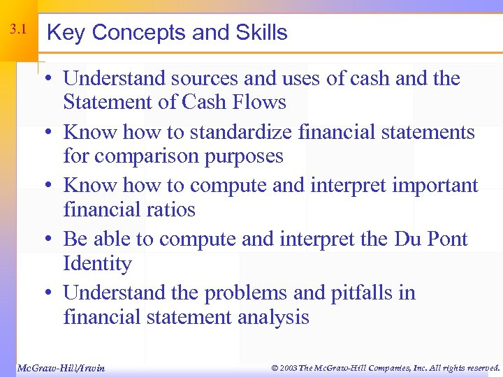 3. 1 Key Concepts and Skills • Understand sources and uses of cash and