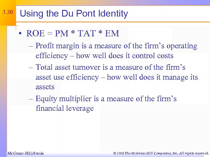 3. 20 Using the Du Pont Identity • ROE = PM * TAT *