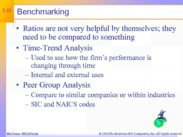 3. 22 Benchmarking • Ratios are not very helpful by themselves; they need to