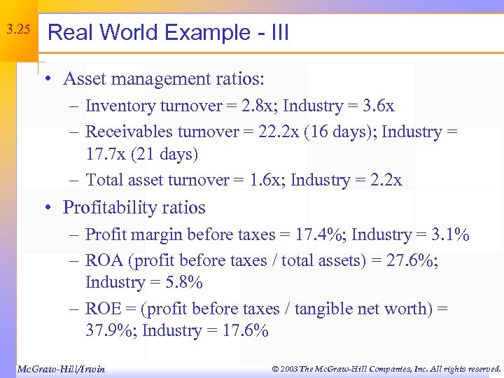 3. 25 Real World Example - III • Asset management ratios: – Inventory turnover