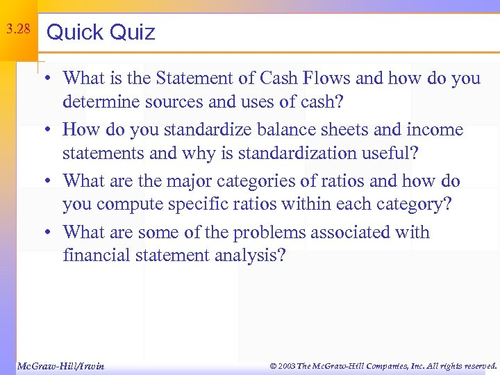 3. 28 Quick Quiz • What is the Statement of Cash Flows and how