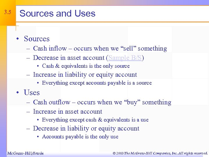 3. 5 Sources and Uses • Sources – Cash inflow – occurs when we