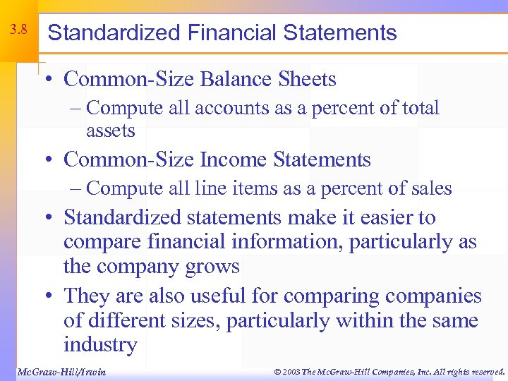 3. 8 Standardized Financial Statements • Common-Size Balance Sheets – Compute all accounts as