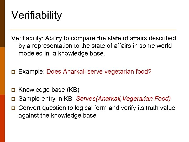 Verifiability: Ability to compare the state of affairs described by a representation to the