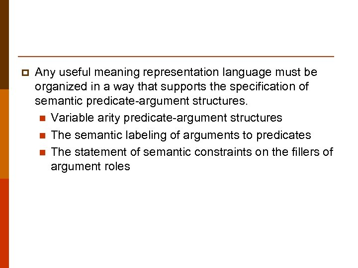 p Any useful meaning representation language must be organized in a way that supports