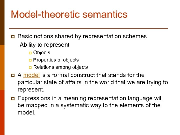 Model-theoretic semantics p Basic notions shared by representation schemes Ability to represent Objects p