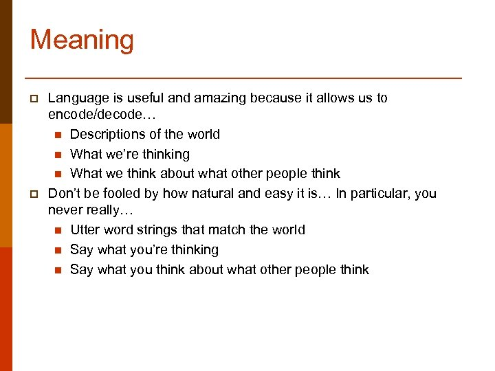 Meaning p p Language is useful and amazing because it allows us to encode/decode…