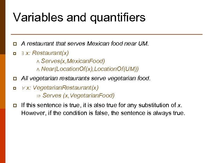 Variables and quantifiers p A restaurant that serves Mexican food near UM. p ∃