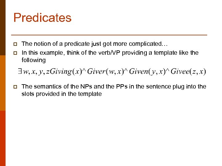 Predicates p p p The notion of a predicate just got more complicated… In