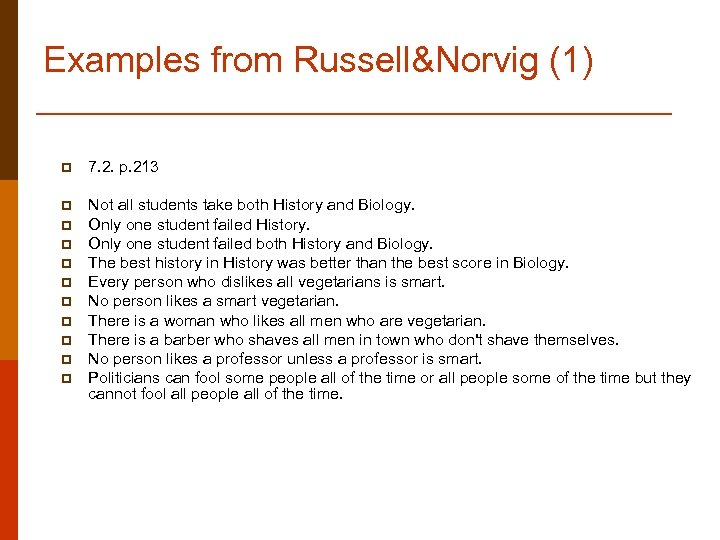 Examples from Russell&Norvig (1) p 7. 2. p. 213 p Not all students take
