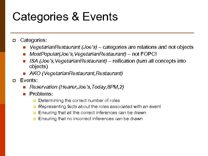 Categories & Events p p Categories: n Vegetarian. Restaurant (Joe's) – categories are relations