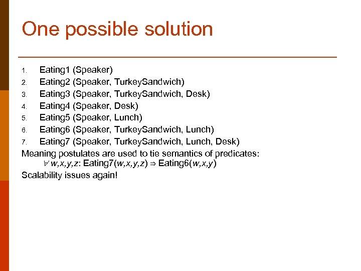 One possible solution Eating 1 (Speaker) 2. Eating 2 (Speaker, Turkey. Sandwich) 3. Eating
