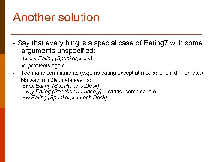 Another solution - Say that everything is a special case of Eating 7 with