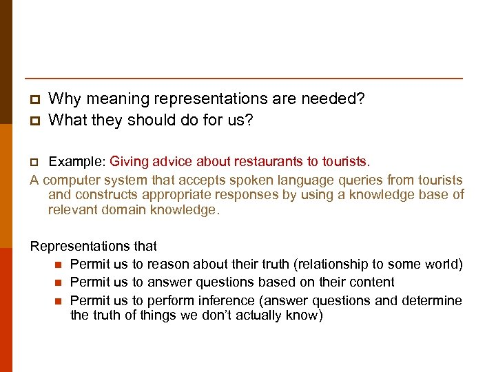 p p Why meaning representations are needed? What they should do for us? Example: