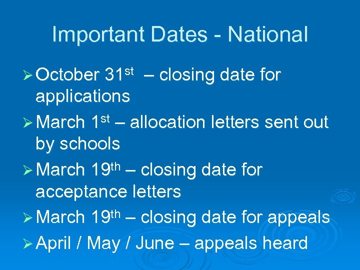 Important Dates - National Ø October 31 st – closing date for applications Ø