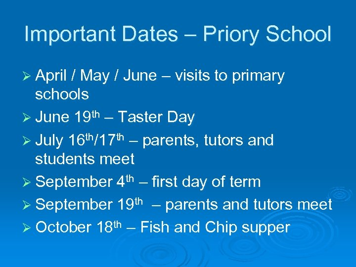 Important Dates – Priory School Ø April / May / June – visits to