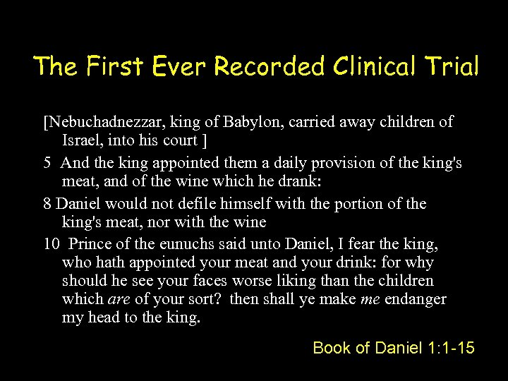 The First Ever Recorded Clinical Trial [Nebuchadnezzar, king of Babylon, carried away children of