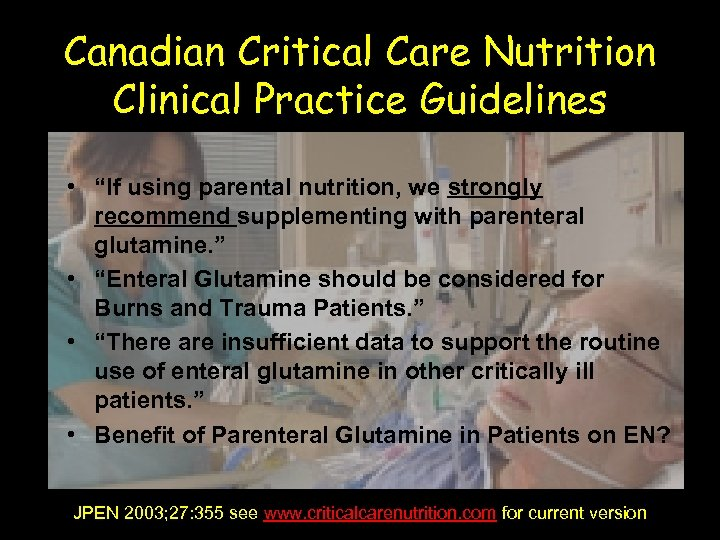 """Canadian Critical Care Nutrition Clinical Practice Guidelines • """"If using parental nutrition, we strongly"""