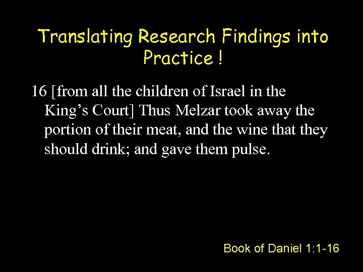 Translating Research Findings into Practice ! 16 [from all the children of Israel in