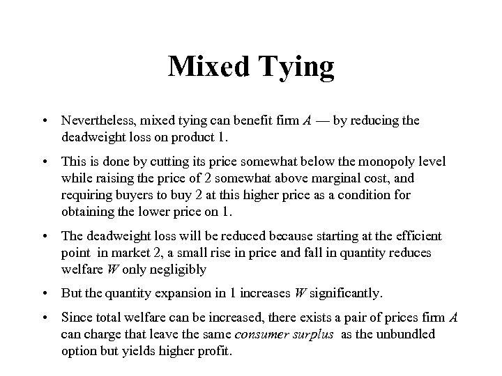 Mixed Tying • Nevertheless, mixed tying can benefit firm A — by reducing the