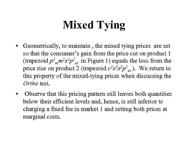 Mixed Tying • Geometrically, to maintain , the mixed tying prices are set so