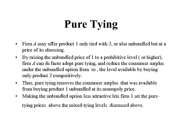 Pure Tying • Firm A may offer product 1 only tied with 2, or