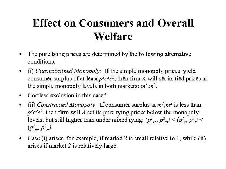 Effect on Consumers and Overall Welfare • The pure tying prices are determined by
