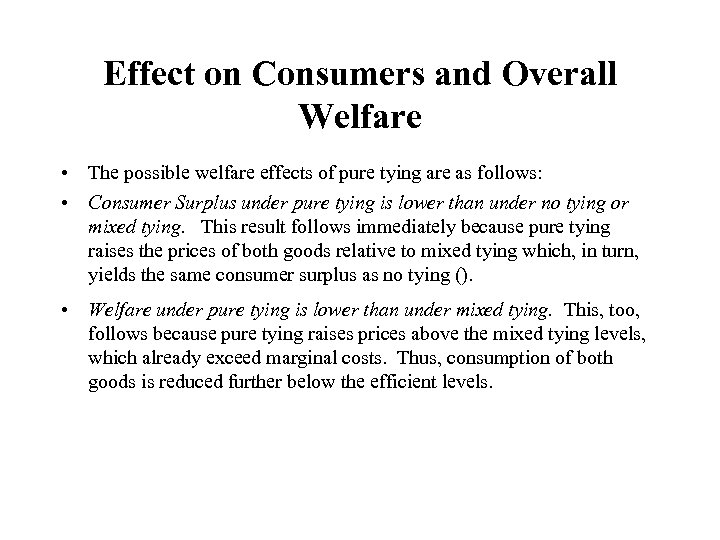 Effect on Consumers and Overall Welfare • The possible welfare effects of pure tying