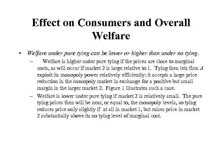 Effect on Consumers and Overall Welfare • Welfare under pure tying can be lower