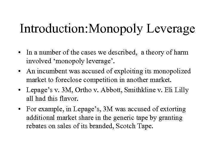Introduction: Monopoly Leverage • In a number of the cases we described, a theory