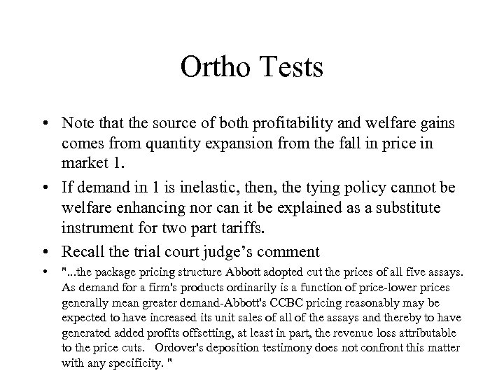 Ortho Tests • Note that the source of both profitability and welfare gains comes