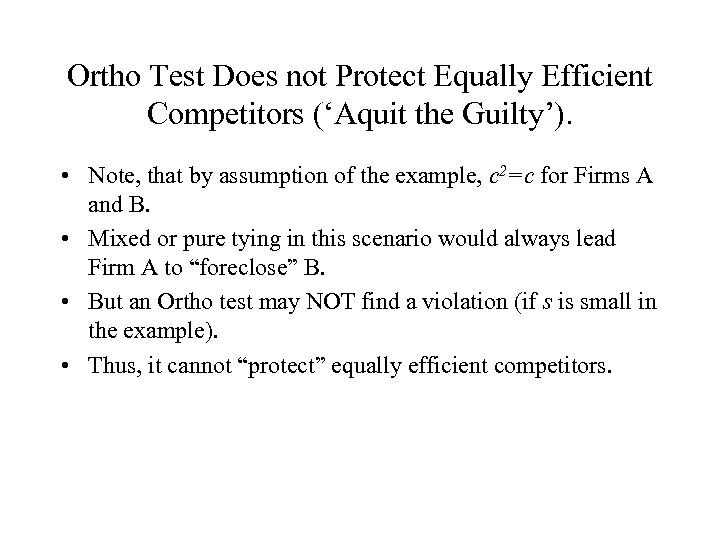 Ortho Test Does not Protect Equally Efficient Competitors ('Aquit the Guilty'). • Note, that