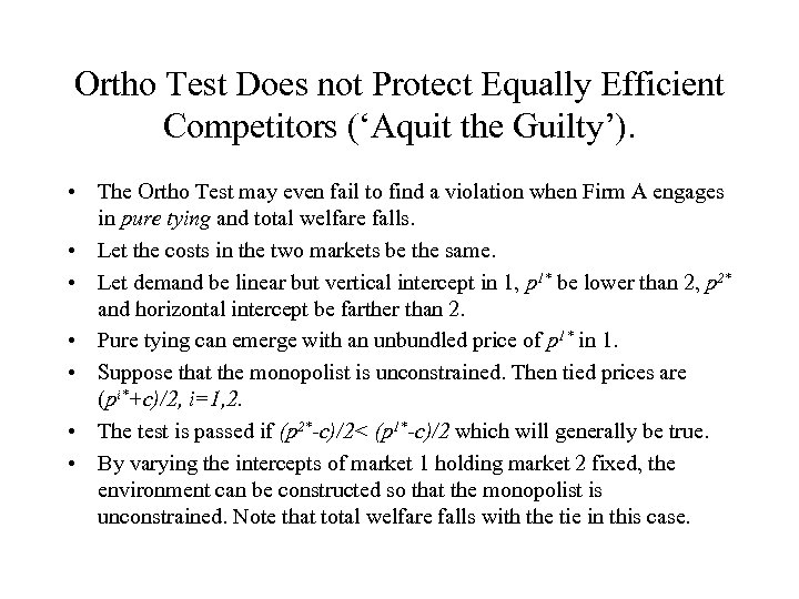 Ortho Test Does not Protect Equally Efficient Competitors ('Aquit the Guilty'). • The Ortho