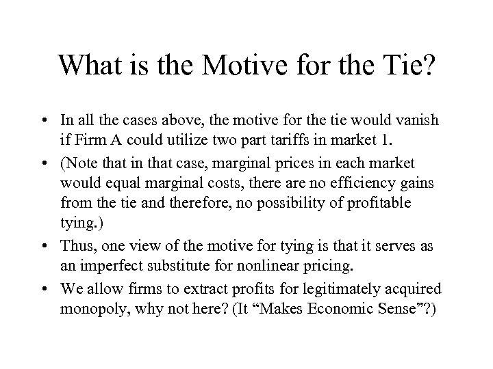 What is the Motive for the Tie? • In all the cases above, the