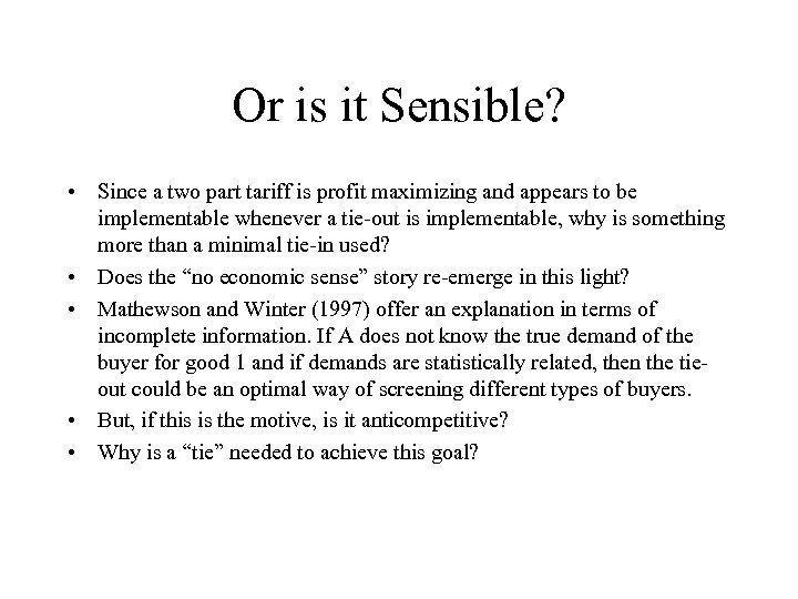 Or is it Sensible? • Since a two part tariff is profit maximizing and