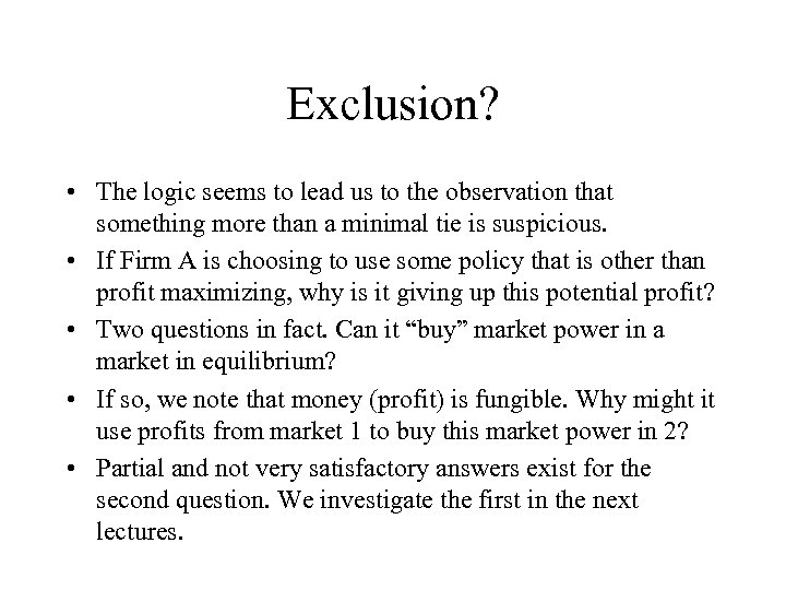 Exclusion? • The logic seems to lead us to the observation that something more