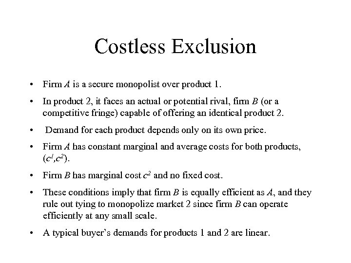 Costless Exclusion • Firm A is a secure monopolist over product 1. • In