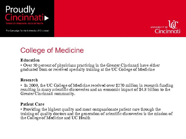 College of Medicine Education • Over 50 percent of physicians practicing in the Greater