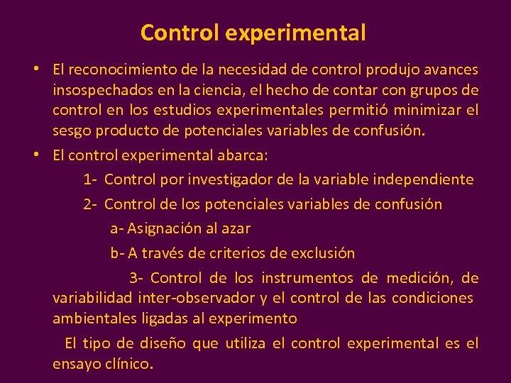 Control experimental • El reconocimiento de la necesidad de control produjo avances insospechados en