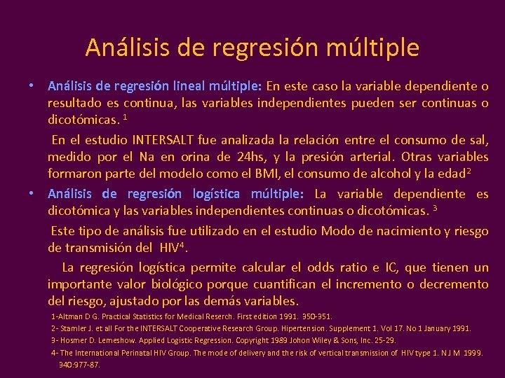 Análisis de regresión múltiple • Análisis de regresión lineal múltiple: En este caso la
