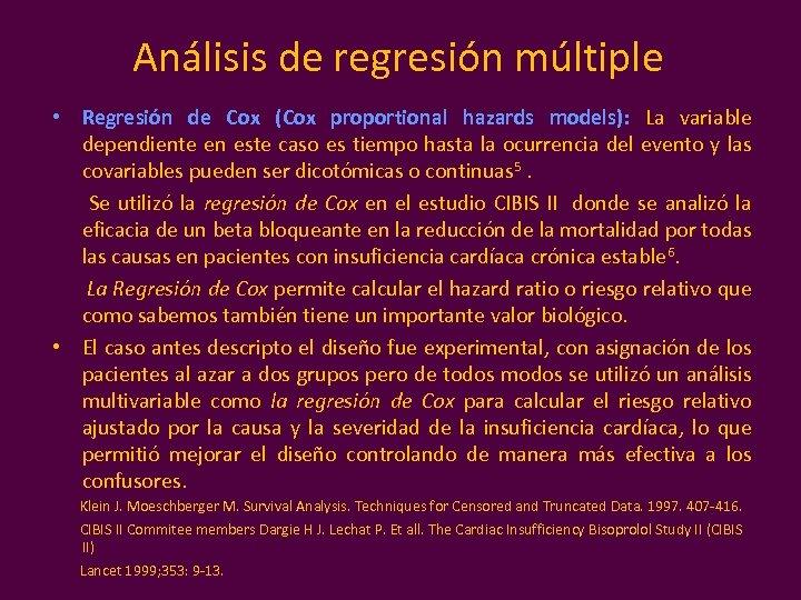 Análisis de regresión múltiple • Regresión de Cox (Cox proportional hazards models): La variable