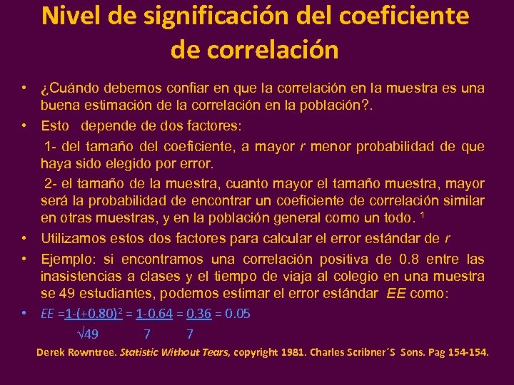 Nivel de significación del coeficiente de correlación • ¿Cuándo debemos confiar en que la