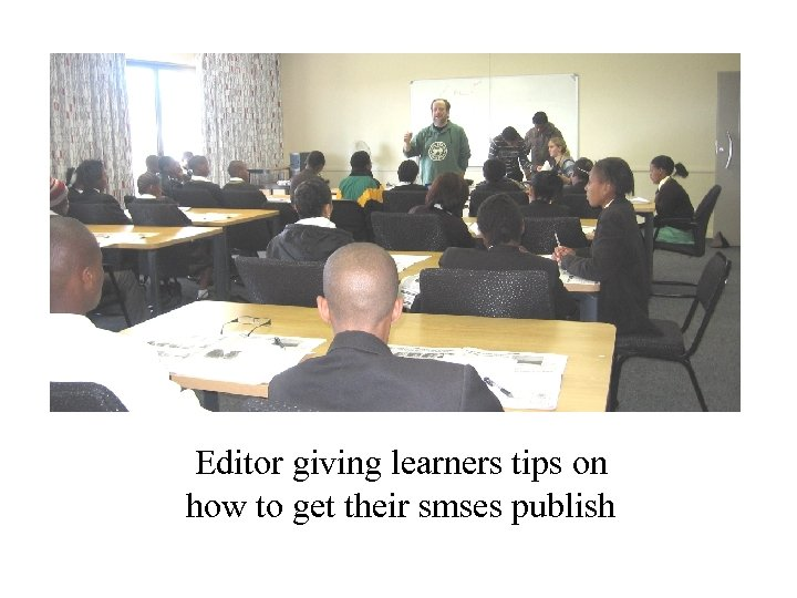 Editor giving learners tips on how to get their smses publish