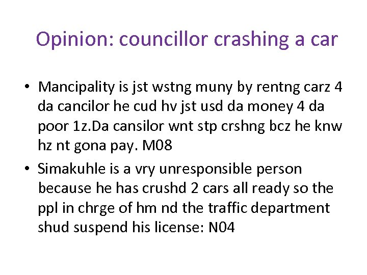 Opinion: councillor crashing a car • Mancipality is jst wstng muny by rentng carz