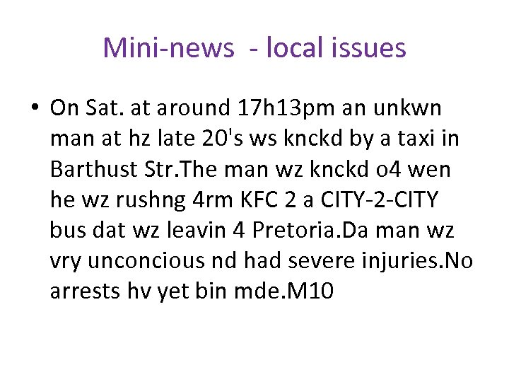 Mini-news - local issues • On Sat. at around 17 h 13 pm an