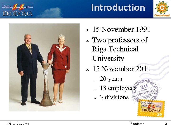 Introduction 15 November 1991 Two professors of Riga Technical University 15 November 2011 3